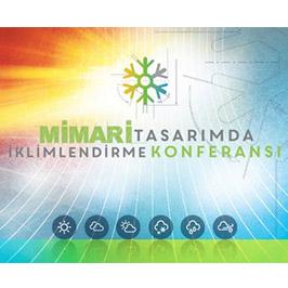 MİMARİ TASARIMDA İKLİMLENDİRME KONFERANSI